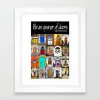 Be an opener of doors poster Framed Art Print