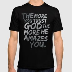 The more you trust god, the more he amazes you Black SMALL Mens Fitted Tee