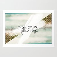 These Are The Golden Days Art Print