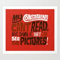 My Constituents Can't Read Art Print