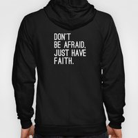 JUST HAVE FAITH Hoody