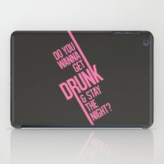 Do you wanna get drunk and stay the night? iPad Case