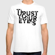 Trust your Eyes White Mens Fitted Tee SMALL