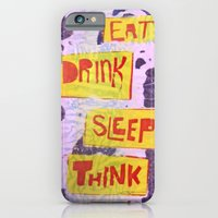 iPhone & iPod Case featuring Eat Drink Sleep Think by Laura May Taylor