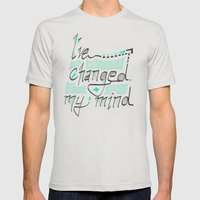 I've Changed My Mind Mens Fitted Tee Silver SMALL