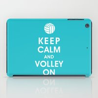 Keep Calm And Volley On … iPad Case