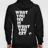 What You See Hoody