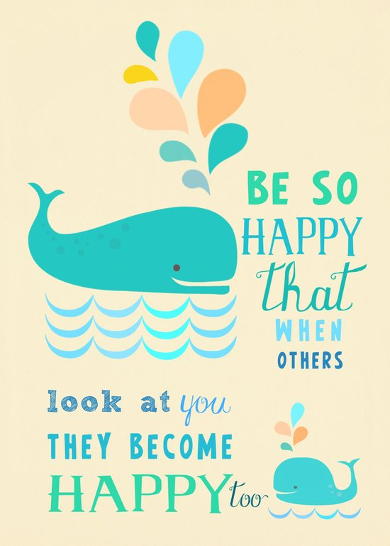 Be so happy that when others look at you they become happy too Art Print