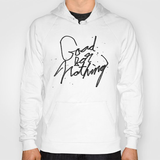 Good For Nothing Hoody