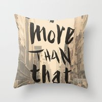 More Than That - New Yor… Throw Pillow
