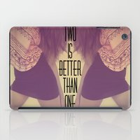Two Is Better  iPad Case