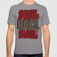 Shill, Baby, Shill! Mens Fitted Tee Athletic Grey SMALL