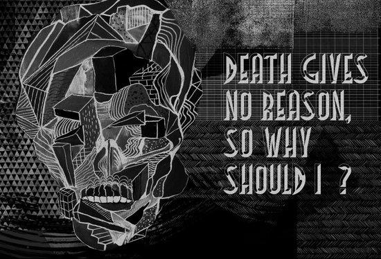 Death gives no reason Art Print
