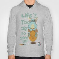Life's Too Short To Grow… Hoody