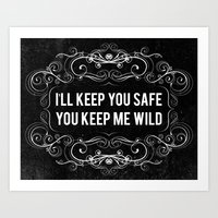 KEEP YOU WILD Art Print