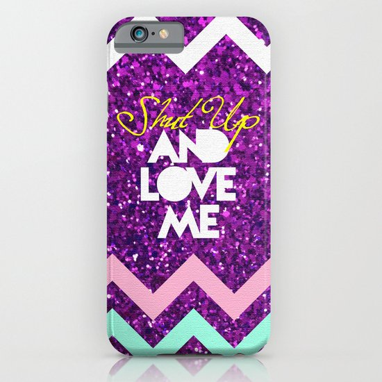 SHUT UP AND LOVE ME © PURPLE LIMITED EDITION for IPHONE iPhone & iPod Case