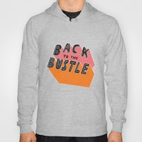 Back To The Bustle Hoody