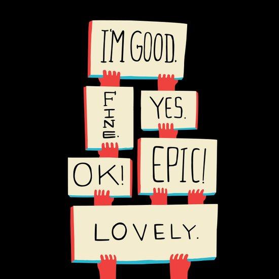 Im Good. Fine. Yes. OK! Epic! Lovely. (color) Art Print