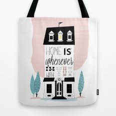 Home is whenever i'm with you Tote Bag