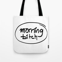 Morning Bitch Tote Bag