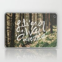 Let's Go On A Wild Adven… Laptop & iPad Skin