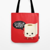 It's a dirty job, but someone's got to do it Tote Bag