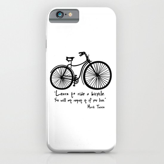 Learn to ride a bicycle. You will not regret it if you live. iPhone & iPod Case
