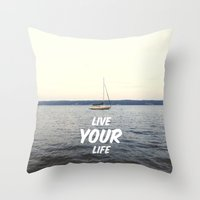 Live Your Life Throw Pillow