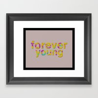 Forever Young Framed Art Print