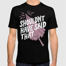 Shouldnt have said that SMALL Mens Fitted Tee Black