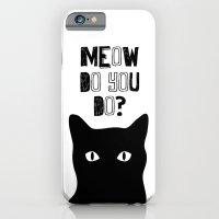Meow Do You Do? iPhone 6 Slim Case