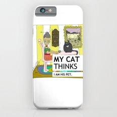 My cat thinks I am his pet iPhone 6 Slim Case