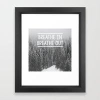 Breathe In - Breathe Out Framed Art Print