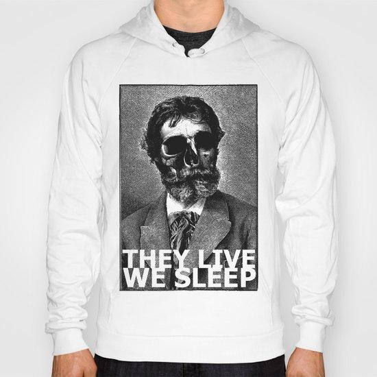 THEY LIVE WE SLEEP Hoody