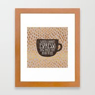 Words Cannot Espresso Ho… Framed Art Print