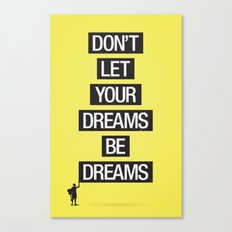 Dreams Be Dreams Canvas Print