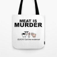 MEAT IS (tasty) MURDER Tote Bag