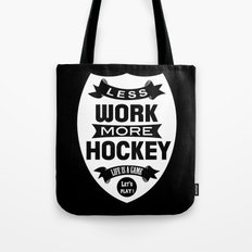 Les work more hockey Tote Bag