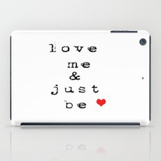 Love Me and Just Be  iPad Case