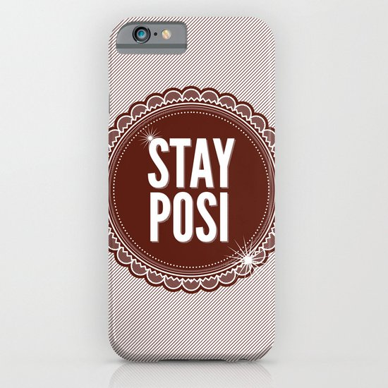 Stay Posi iPhone & iPod Case