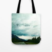 Getting Lost Is Not A Wa… Tote Bag