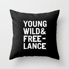 YOUNG WILD & FREELANCE Throw Pillow