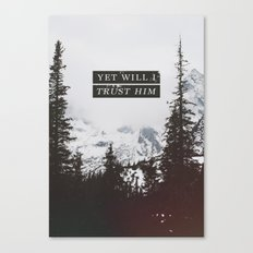 YET WILL I TRUST Canvas Print