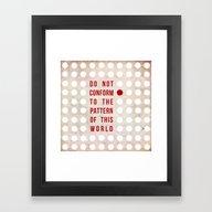 Don't Conform Framed Art Print