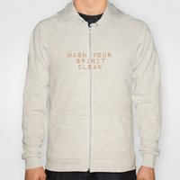 WASH YOUR SPIRIT CLEAN (… Hoody