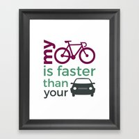 My Bicycle Is Faster Tha… Framed Art Print
