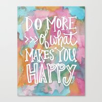 Do More Of What Makes Yo… Canvas Print