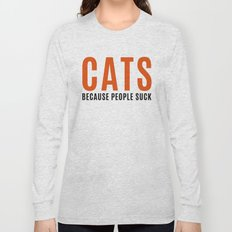 Cats, Because People Suck Funny Quote Long Sleeve T-shirt