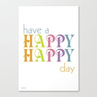 Have A Happy Happy Day Canvas Print