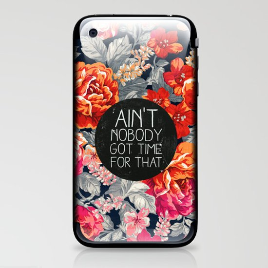 Ain't Nobody Got Time For That iPhone & iPod Skin